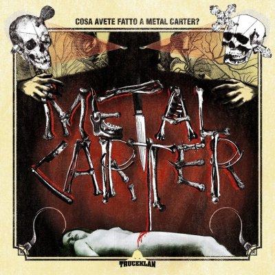 album Cosa avete fatto a Metal Carter? - Metal Carter