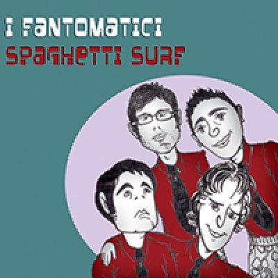 album Spaghetti surf - I Fantomatici