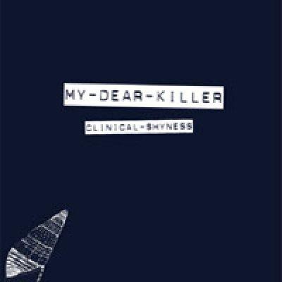 album Clinical shyness - My Dear Killer
