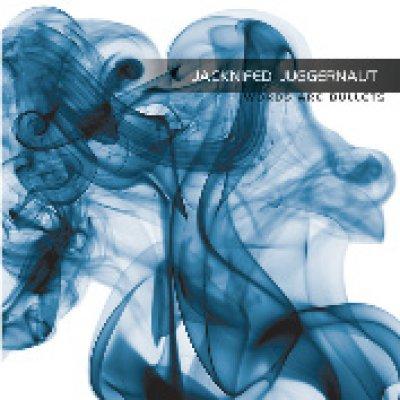 album Words are Bullets - Jacknifed Juggernaut