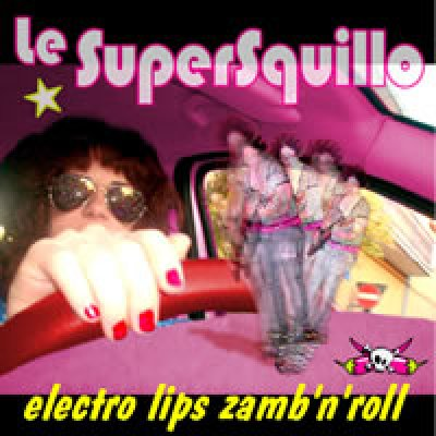 album Electro Lips Zamb'n'Roll - Le SuperSquillo