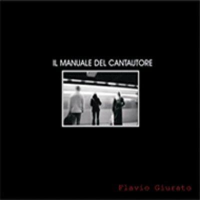 album Il manuale del cantautore - Flavio Giurato