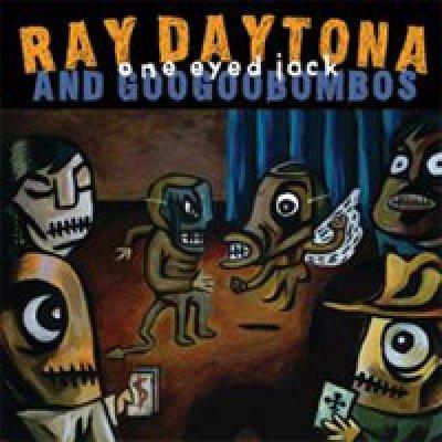 Ray Daytona & Googoobombos Tellin' lies