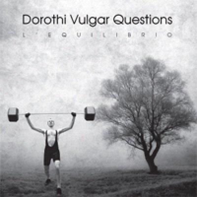 album L'equilibrio - Dorothi Vulgar Questions