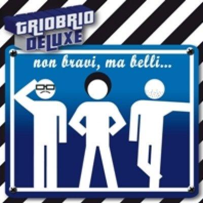 album Non bravi, ma belli... - Triobrio Deluxe