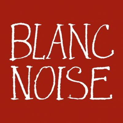 Blanc Noise - News, recensioni, articoli, interviste