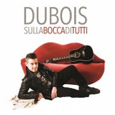 DUBOIS Sulla Bocca Di tutti Testo Lyrics