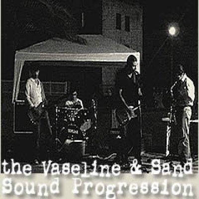 Vaseline & Sand Soud Progression Foto gallery