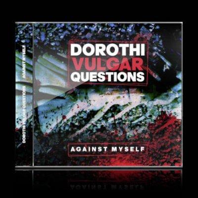 Dorothi Vulgar Questions - News, recensioni, articoli, interviste