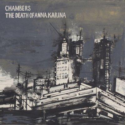 Chambers / The Death Of Anna Karina - News, recensioni, articoli, interviste