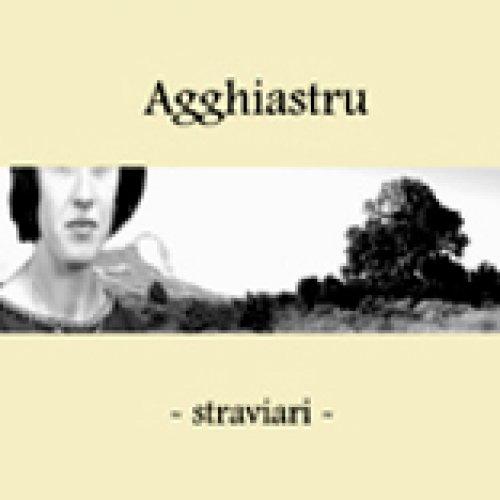 album Straviari (Ep 2007) Agghiastru