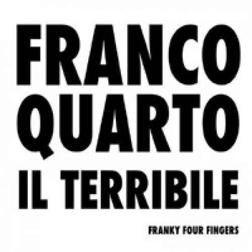 album Franco Quarto il Terribile Franky Four Fingers
