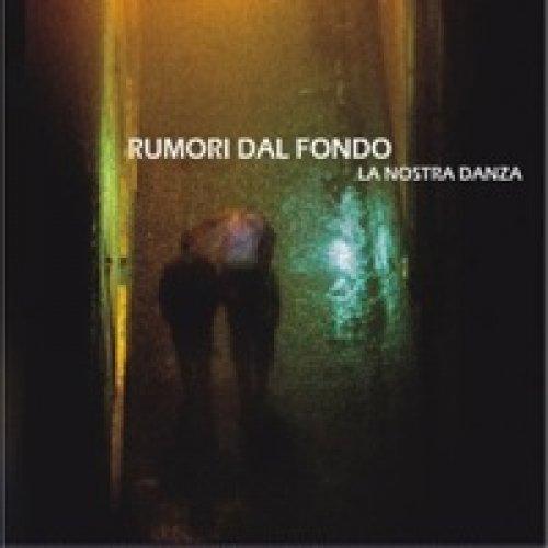 album La nostra danza EP Rumori dal fondo