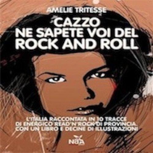 album Cazzo ne sapete voi del Rock And Roll Amelie Tritesse