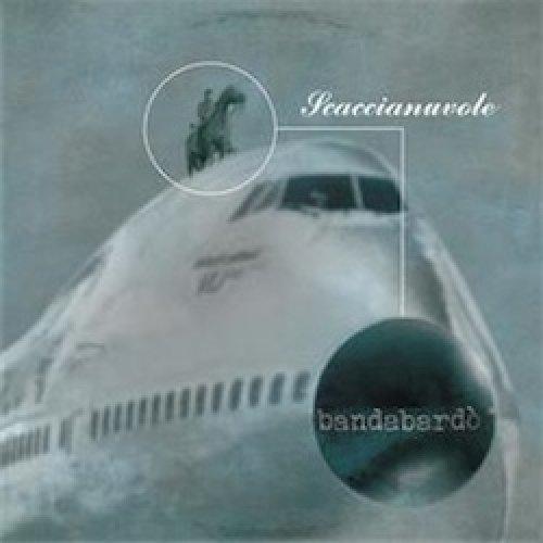 album Scaccianuvole Bandabardo'