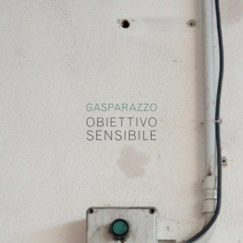 album Obiettivo sensibile Gasparazzo e la banda bastarda