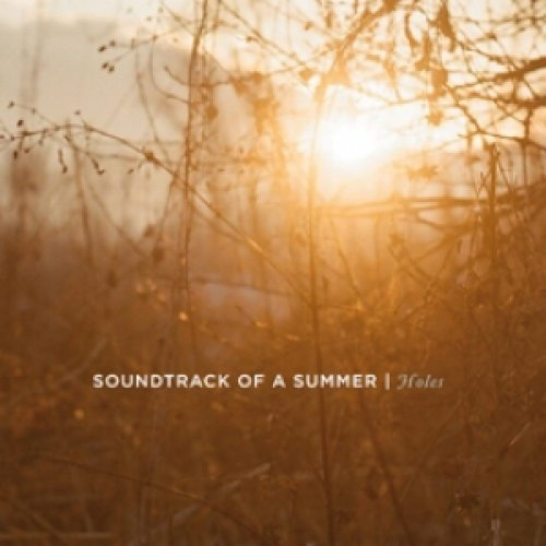album Holes Soundtrack of a Summer