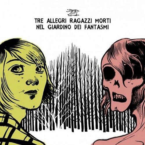album Nel giardino dei fantasmi Tre Allegri Ragazzi Morti