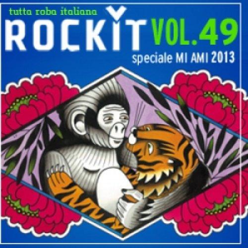 album Rockit Vol.49 - Speciale MI AMI 2013 Compilation