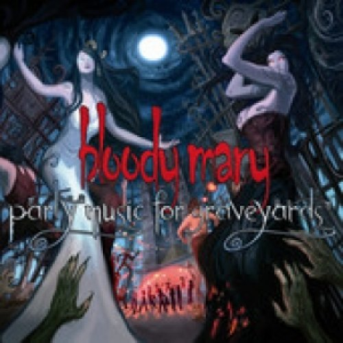 album Party Music for Graveyards Bloody Mary