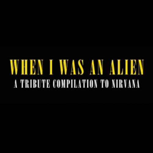 album When I was an Alien (A tribute compilation to Nirvana) Compilation