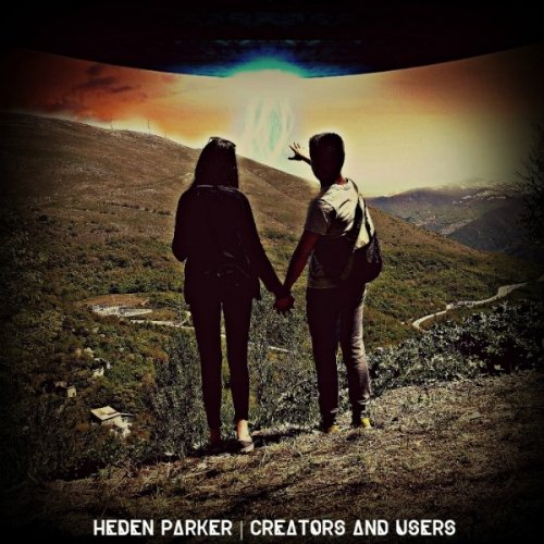 Heden Parker - Creators And Users / Recensione