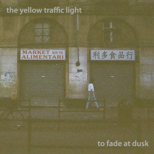 album To Fade at Dusk The Yellow Traffic Light