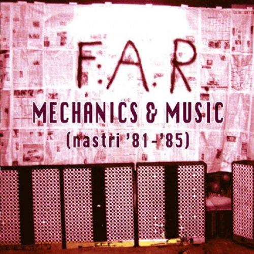album Mechanics & Music – Nastri '81-'85 F:A.R.