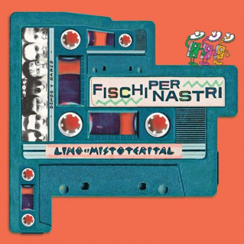 album Fischi per nastri: demos y rarez Lino e i Mistoterital