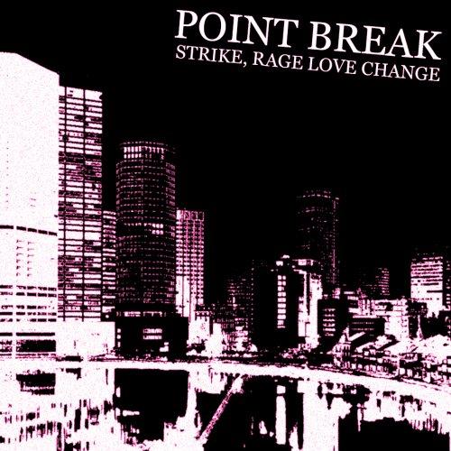 album STRIKE, RAGE, LOVE...CHANGE Point Break [Lombardia]