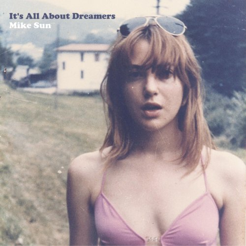 album It's All About Dreamers Mike Sun
