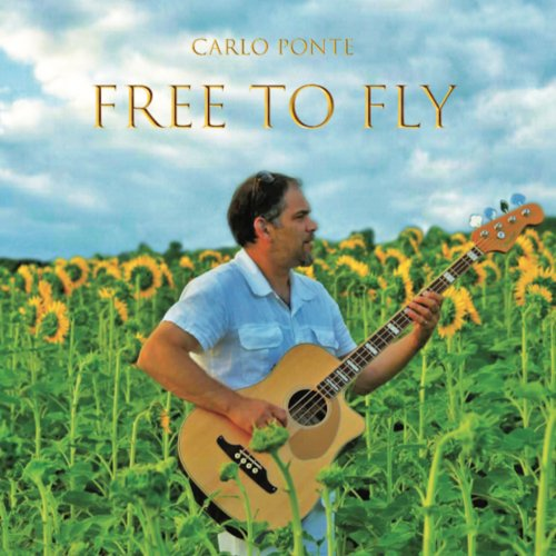 album Free to Fly Carlo Ponte - Musician