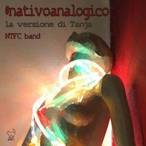 album #nativoanalogico - la versione di Tanja NTFC Band