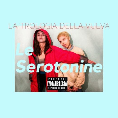 album La Trilogia della Vulva Le Serotonine