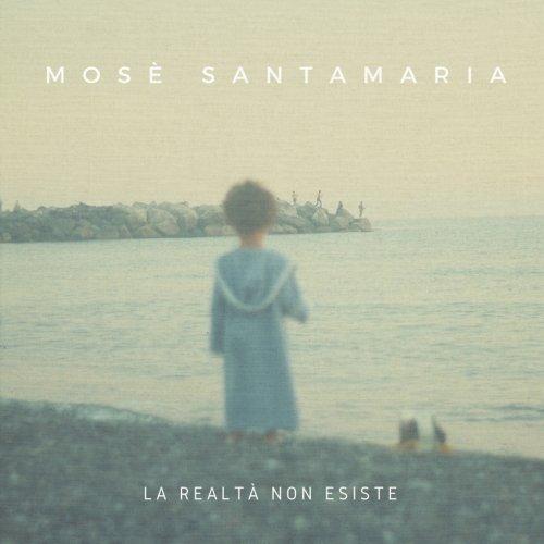 album La Realtà non Esiste Mosè Santamaria
