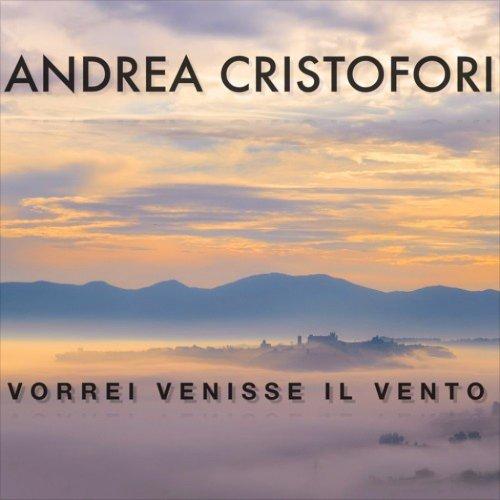 album Vorrei venisse il vento (Rockit Preview) Andrea Cristofori