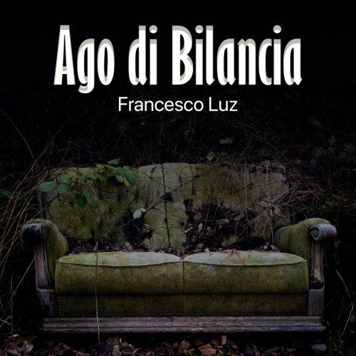 album Ago Di Bilancia Francesco Luz