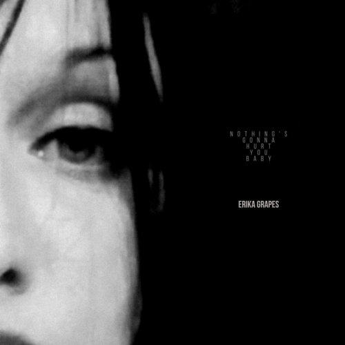 album Nothing's Gonna Hurt You Baby Erika Grapes (artista)