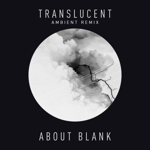 album Translucent (Ambient Remix) About Blank