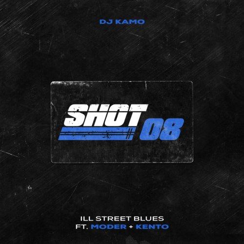 album Shot 08 (Ill Street Blues) Dj Kamo
